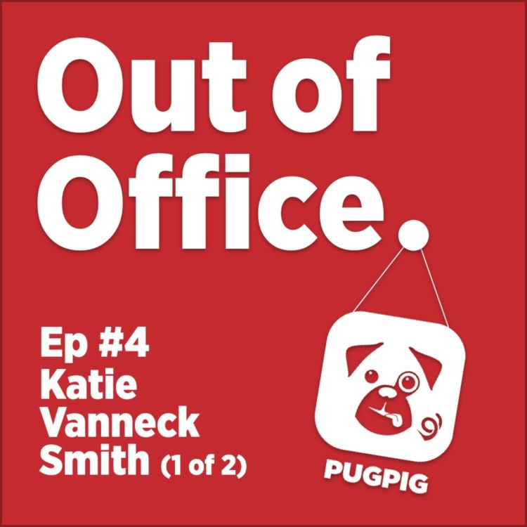cover art for Out of Office with Katie Vanneck-Smith (1)