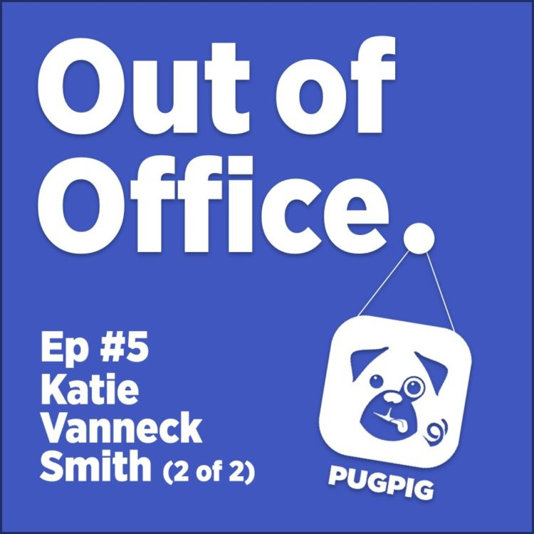 cover art for Out of Office with Katie Vanneck-Smith (2)