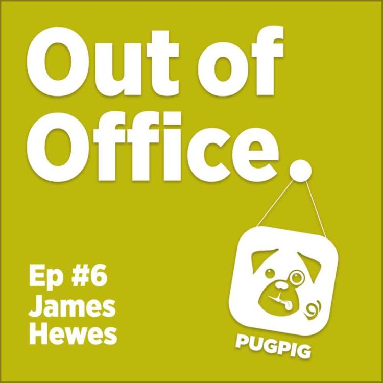 cover art for Out of Office with James Hewes