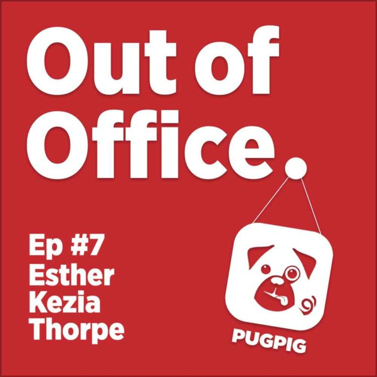 cover art for Out of Office with Esther Kezia Thorpe