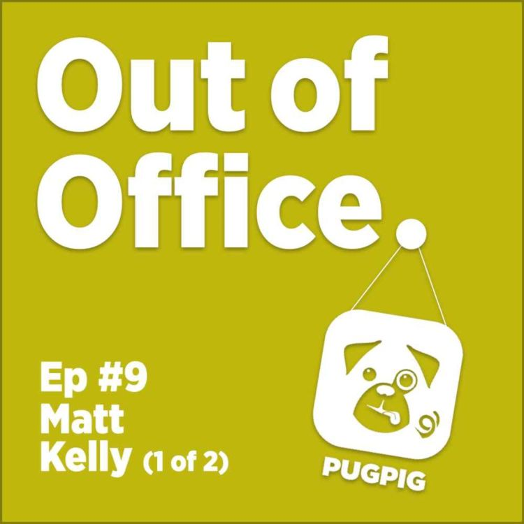 cover art for Out of Office with Matt Kelly (1)