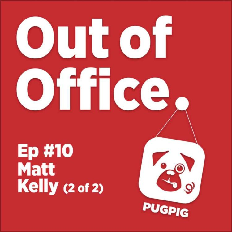 cover art for Out of Office with Matt Kelly (2)