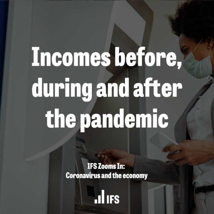 cover art for Incomes before, during and after the pandemic