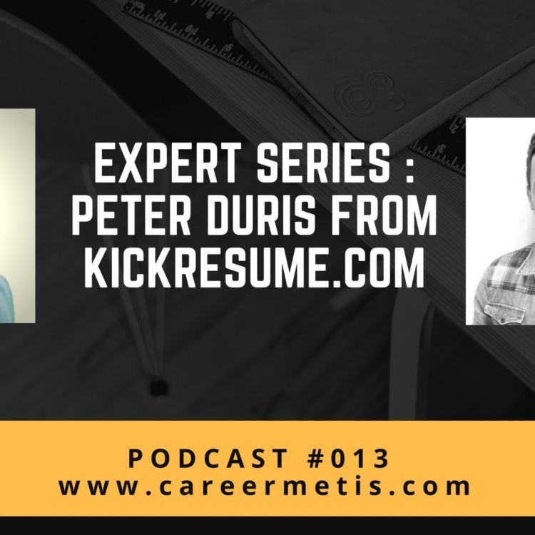 cover art for #13 – Career Expert Series : Peter Duris from KickResume.com