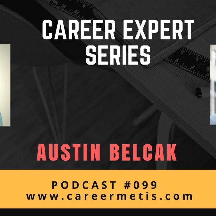 cover art for #99 – Career Expert Series – Austin Belcak