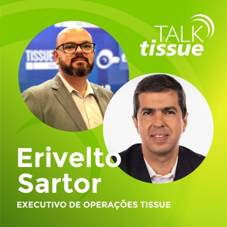 cover art for Talk Tissue com Erivelto Sartor, executivo de operações tissue