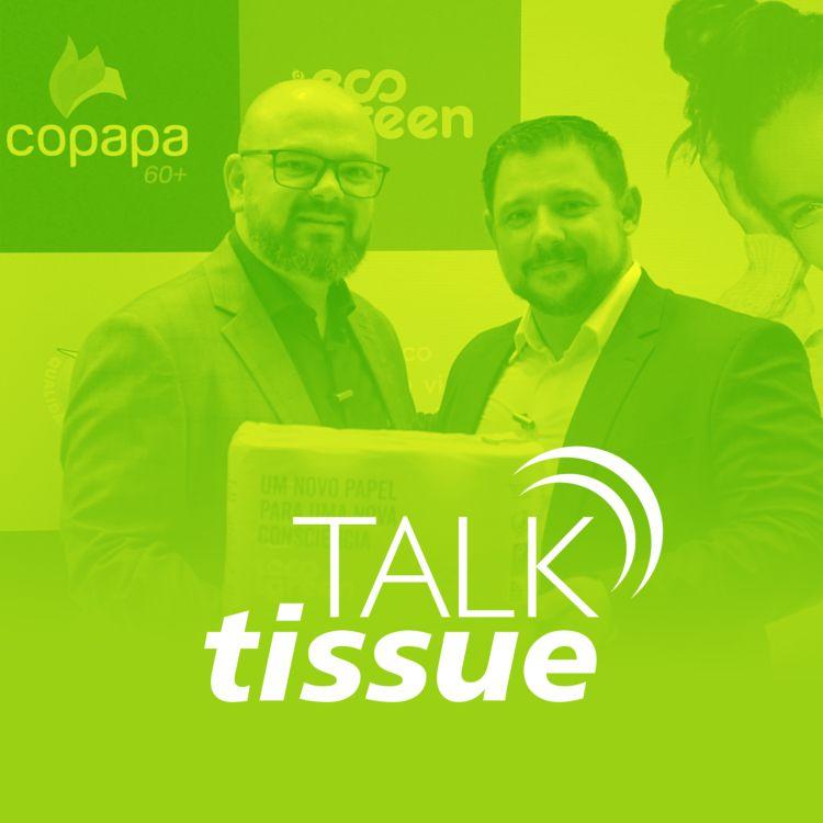 cover art for Talk Tissue com Dineo Silverio, presidente da Fabio Perini Brasil