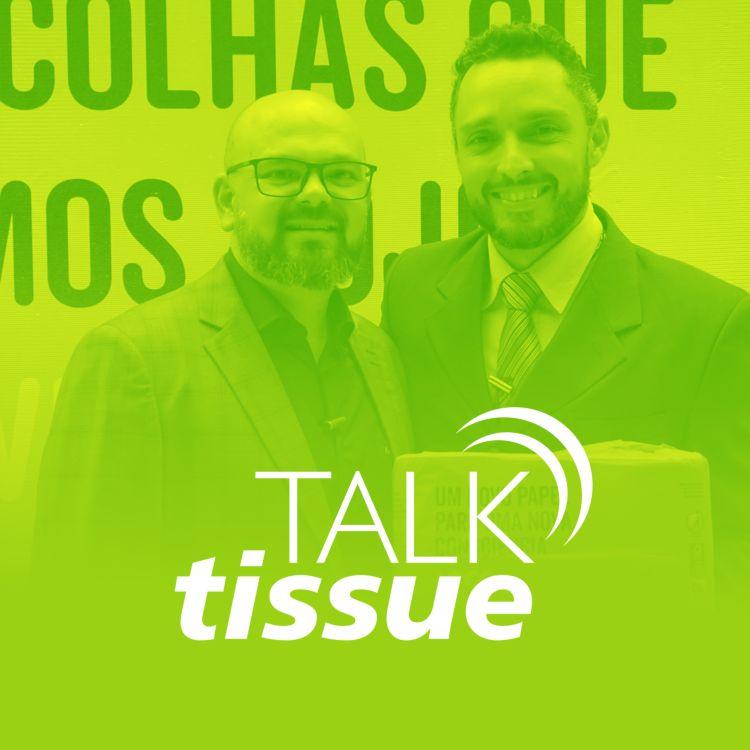 cover art for Talk Tissue com Rodrigo Costa, gerente de vendas da Buckman
