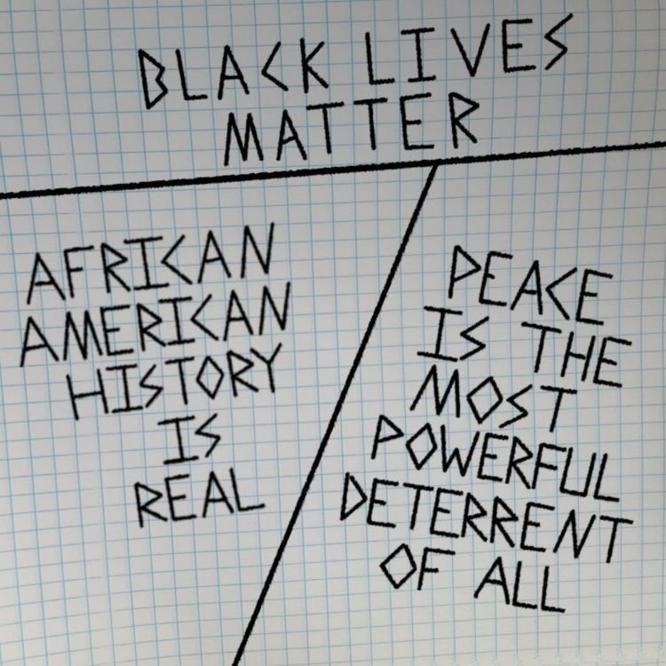 cover art for Black Lives Matter - African American History is Real - Peace is the Most Powerful Deterrent of All