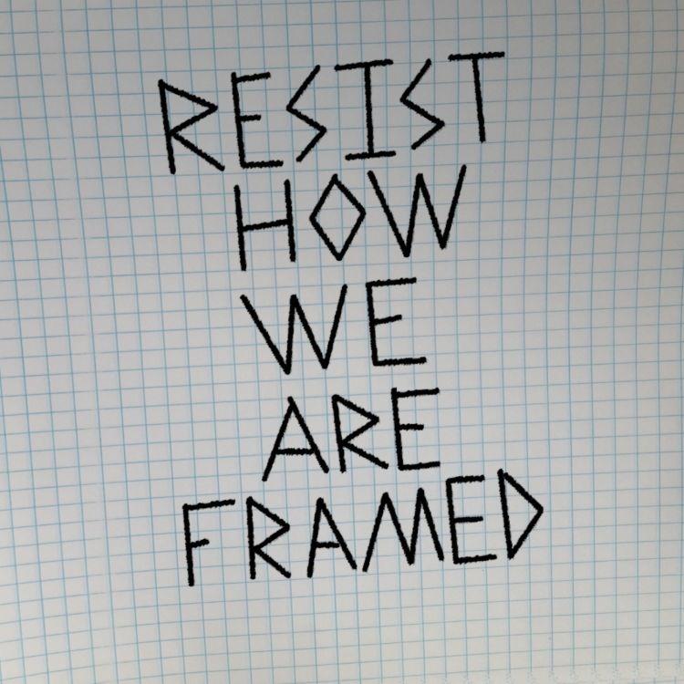 cover art for Resist How We Are Framed