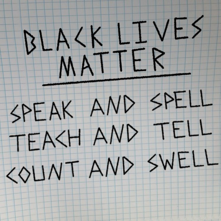 cover art for Black Lives Matter - Speak and Spell, Teach and Tell, Count and Swell