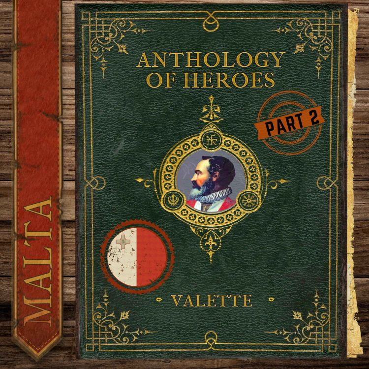 cover art for Valette and The Great Siege of Malta (Part 2)