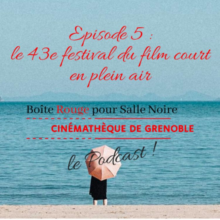cover art for Ep. 5 : Festival du film court en plein air
