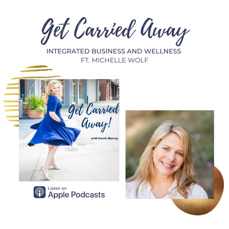 cover art for Integrated Business and Wellness with Michelle Wolf