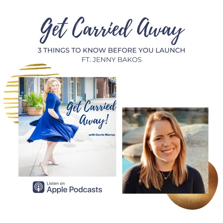cover art for 3 Things to Know Before You Launch with Jenny Bakos