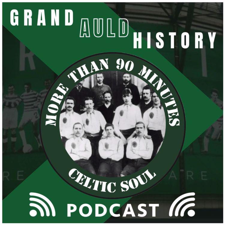 cover art for Celtic Soul Episode 89 Grand Auld History Celtic Daft The Johnny Doyle Story