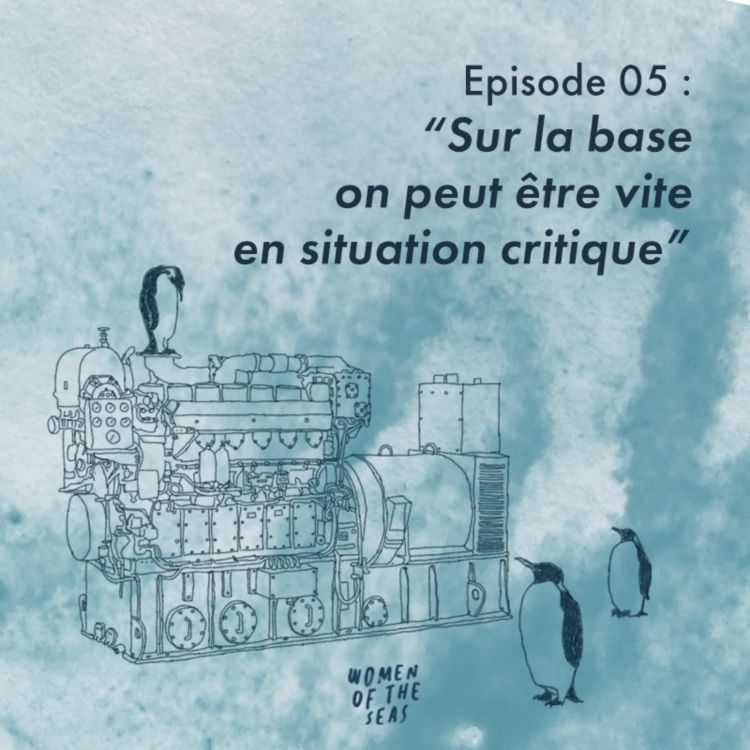 "cover art for Episode 05 : ""Sur la base on peut être vite en situation critique"""