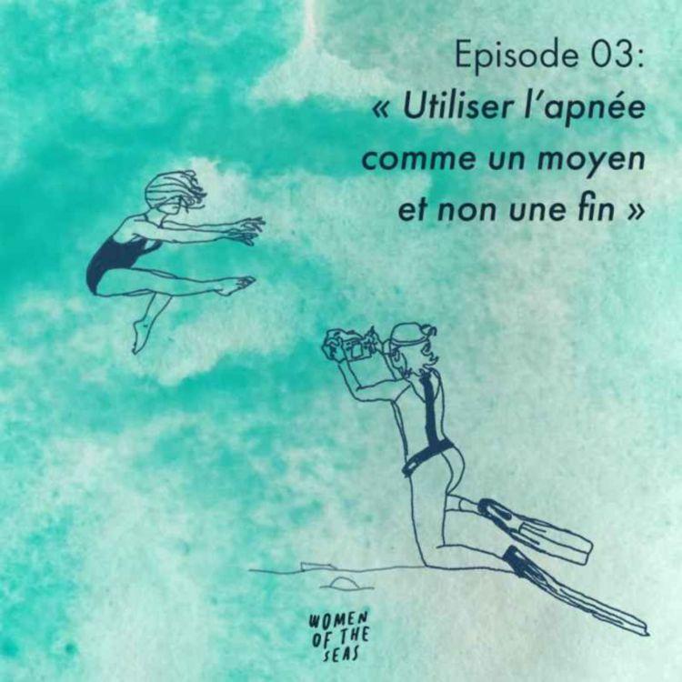 """cover art for Episode 03 : """"Utiliser l'apnée comme un moyen et non une fin"""""""