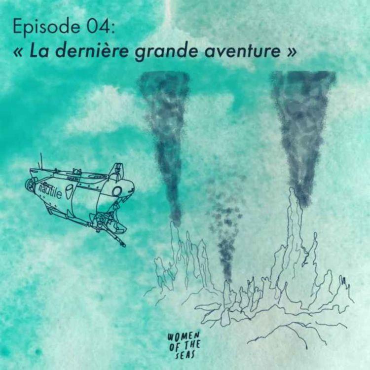 """cover art for Episode 04 : """"La dernière grande aventure"""""""