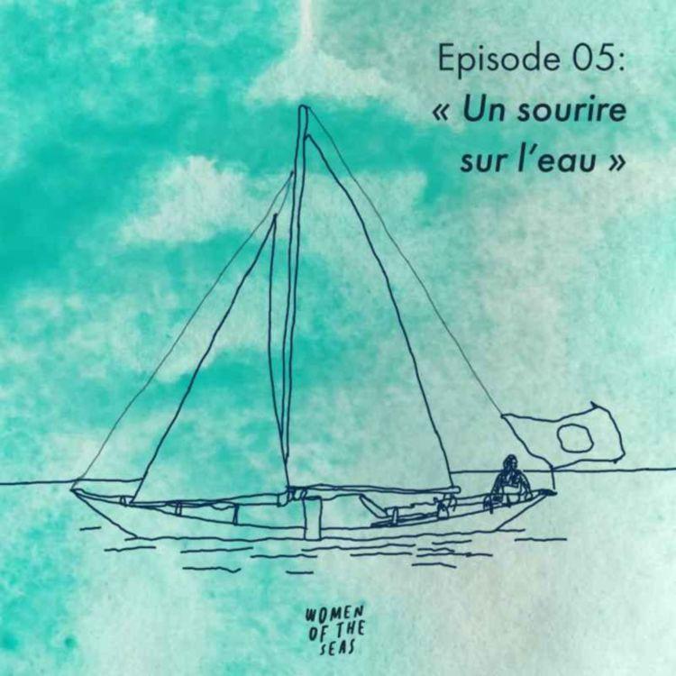"""cover art for Episode 05 : """"Un sourire sur l'eau"""""""