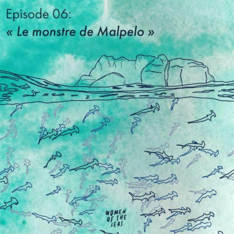 """cover art for Episode 06 : """"Le monstre de Malpelo"""""""