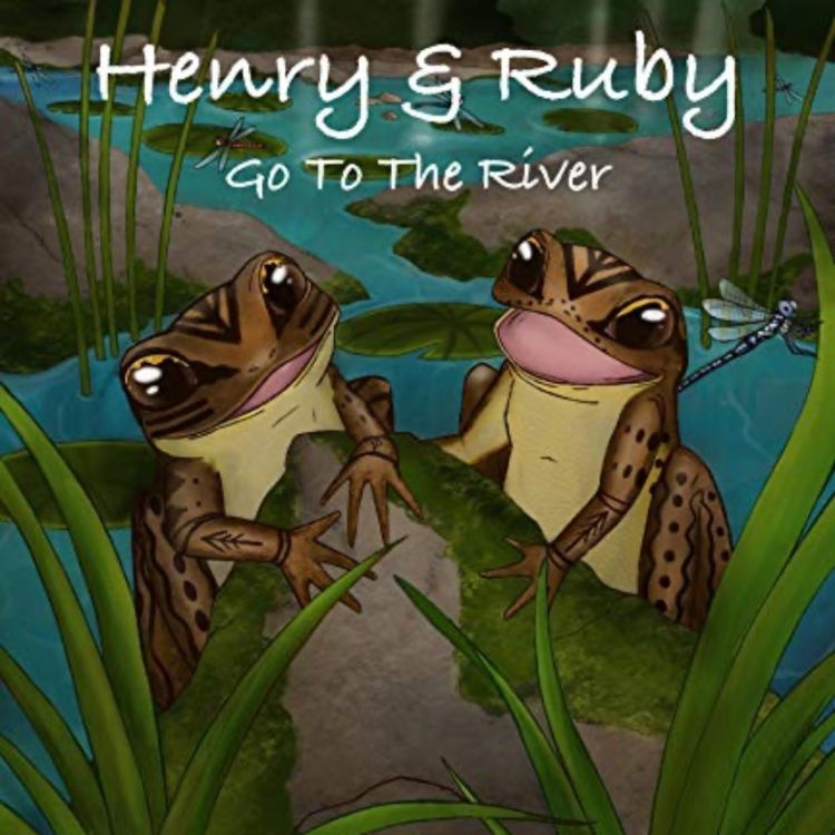 cover art for Henry & Ruby Go To The River