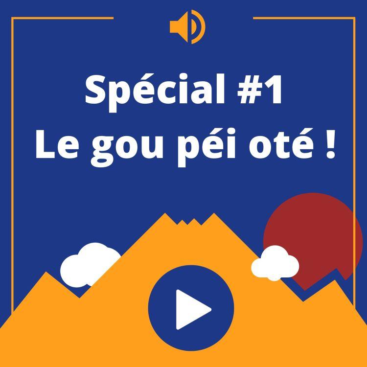 cover art for Épisode spécial #1: Le gou péi oté !