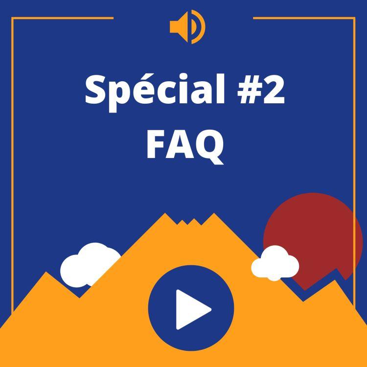 cover art for Episode spécial #2 - FAQ