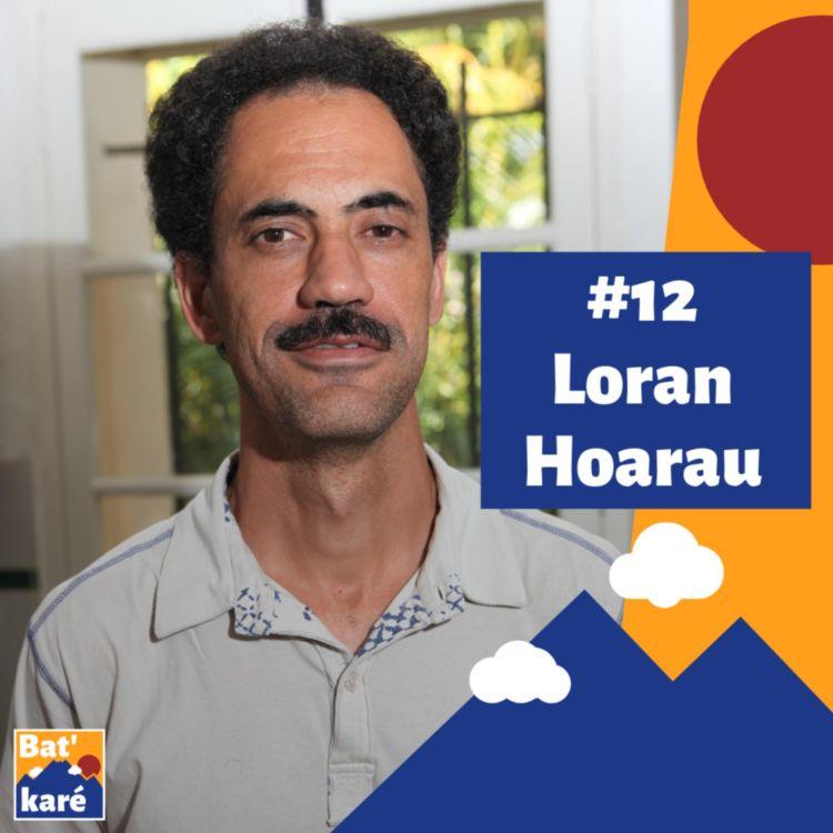 cover art for #12 - Loran Hoarau : Histoire de La Réunion, dann tan nénène