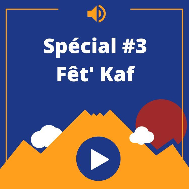 cover art for Episode spécial #3 - La Fêt' Kaf
