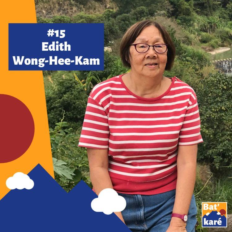 cover art for #15 - Edith Wong-Hee-Kam : Sur les traces de ses ancêtres