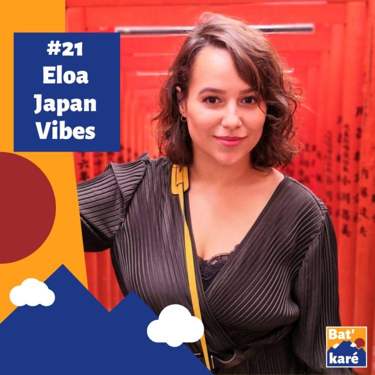 cover art for #21 - Eloa Japan Vibes - De La Réunion au Japon : Façonner ses aventures
