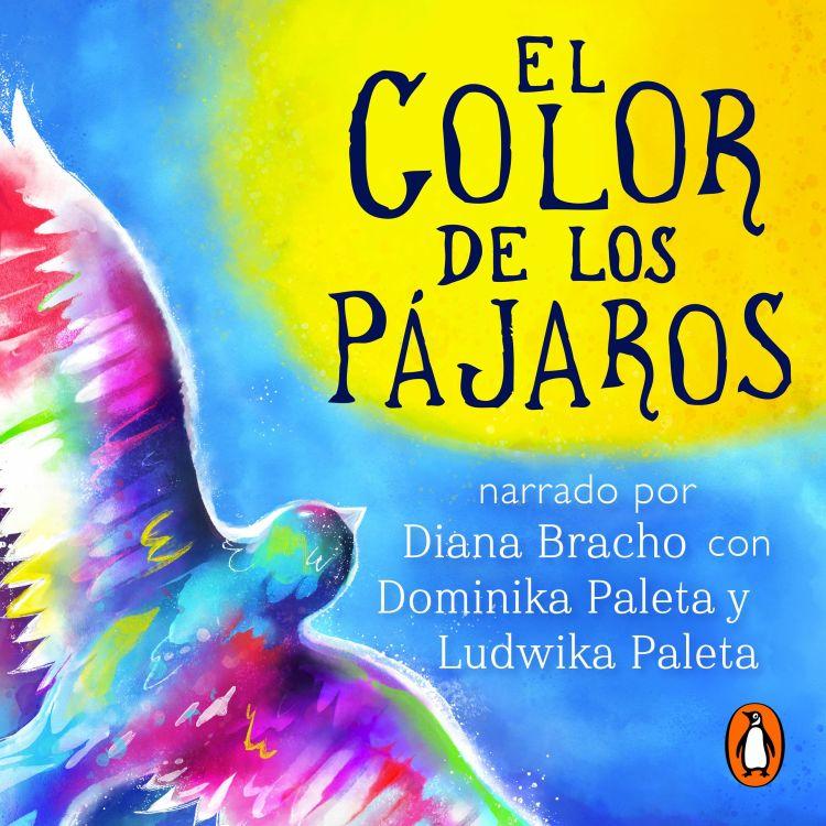 cover art for El color de los pájaros - Diana Bracho, Ludwika y Dominka Paleta