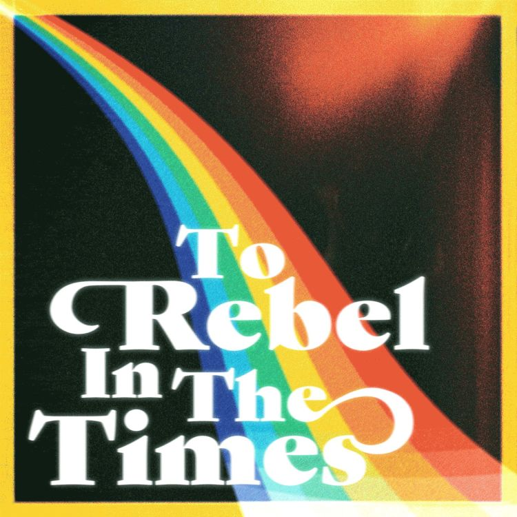 cover art for To Rebel In The Times - trailer