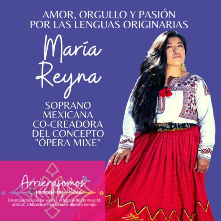 cover art for 27. Luchar por tu sueños hasta lograrlos   María Reyna, cantante soprano mixe, artivista por las lenguas originarias en México