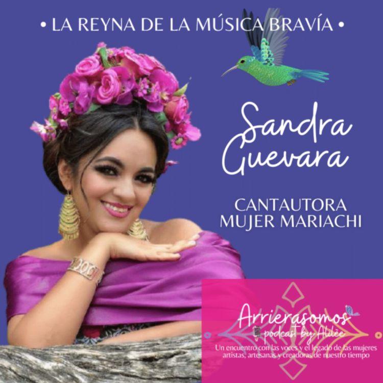cover art for 28. Cree y trabaja en tu destino | Sandra Guevara, cantante, compositora, mujer mariachi