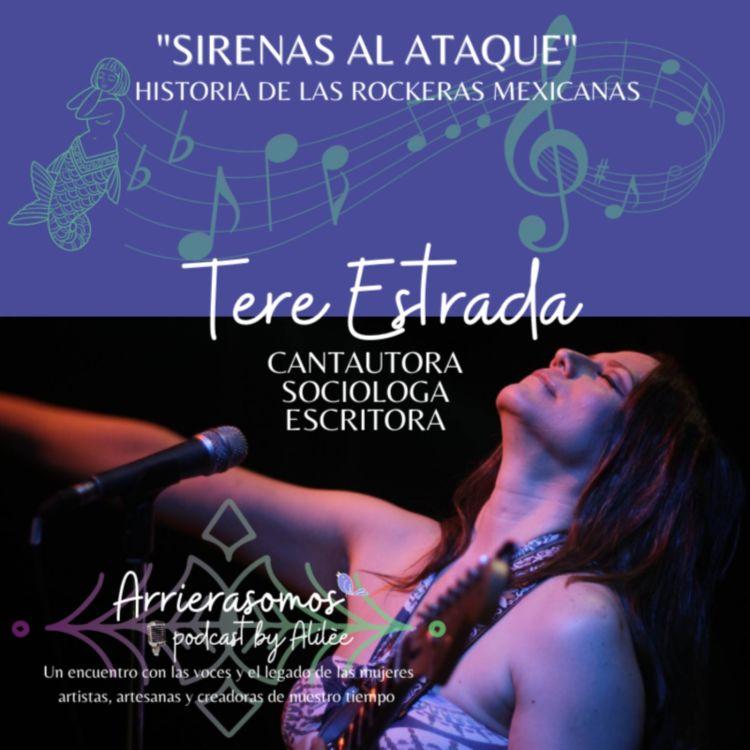 cover art for 30. Honrar el camino de las pioneras del Rock en México   Tere Estrada, cantautora, guitarrista, historiadora del rock en México