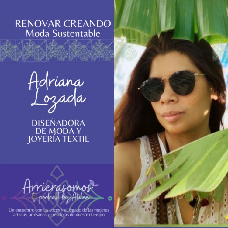 cover art for 31. Crear tu propia marca eco-responsable | Adriana Lozada, comunicóloga, creadora de joyería textil y de moda sustentable
