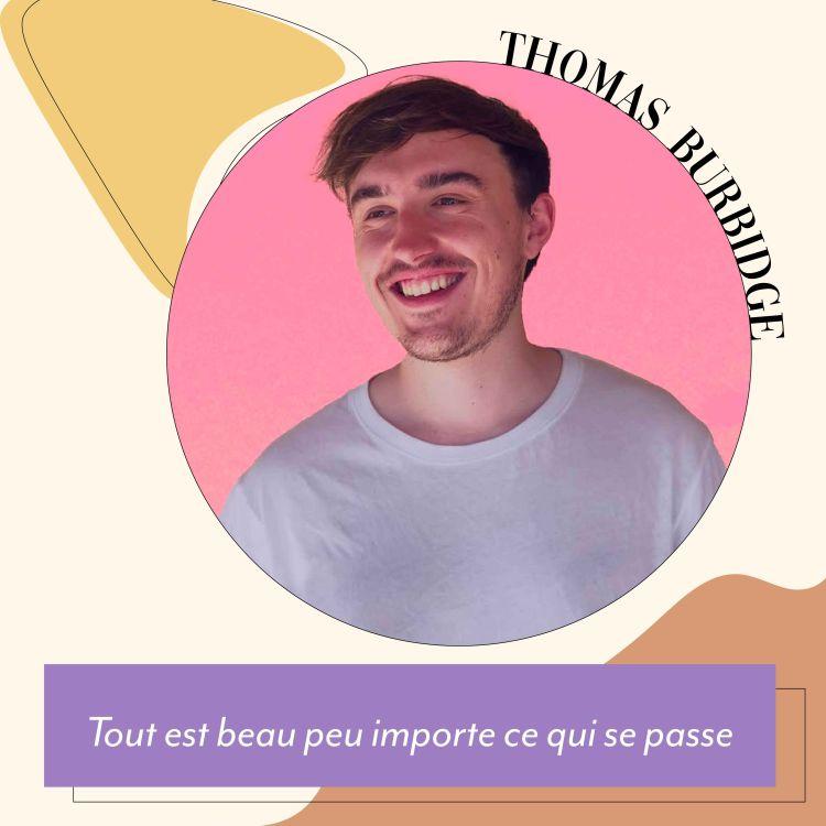 cover art for Thomas Burbidge - Tout est beau peu importe ce qui se passe