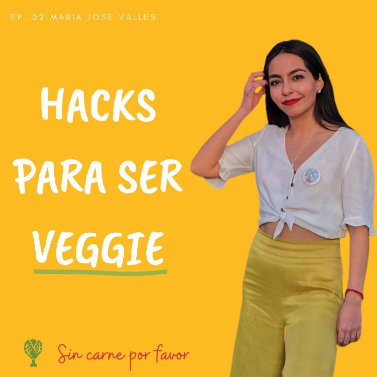 cover art for Hacks para ser Veggie con Majo Valles