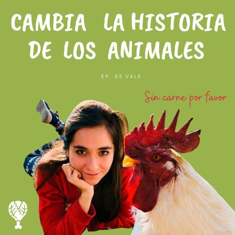 cover art for Cambia la historia de los animales con Vale