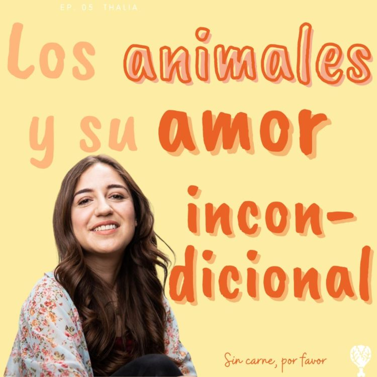 cover art for Los animales y su amor incondicional  | Thalia de nutrición consciencia