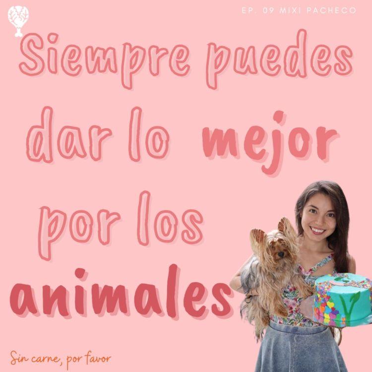 cover art for Siempre puedes dar lo mejor por los animales | Mixi Pacheco