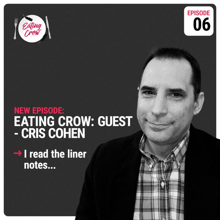 cover art for Eating Crow Episode 06:  Cris Cohen