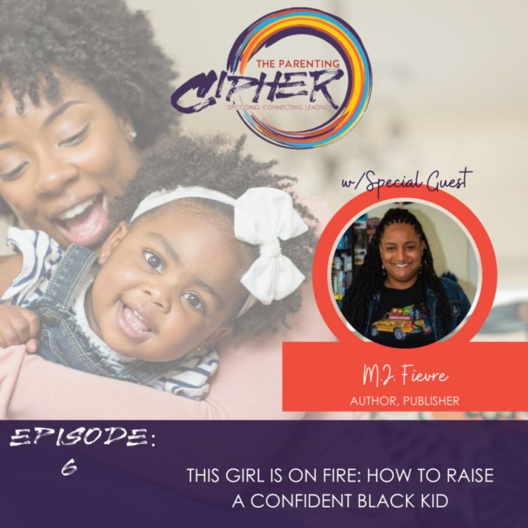 cover art for This Girl Is On Fire: How To Raise Confident Black Kids