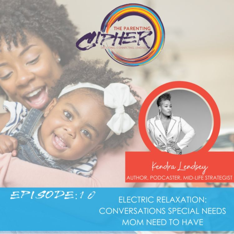 cover art for Electric Relaxation: Conversation special needs mom need to have
