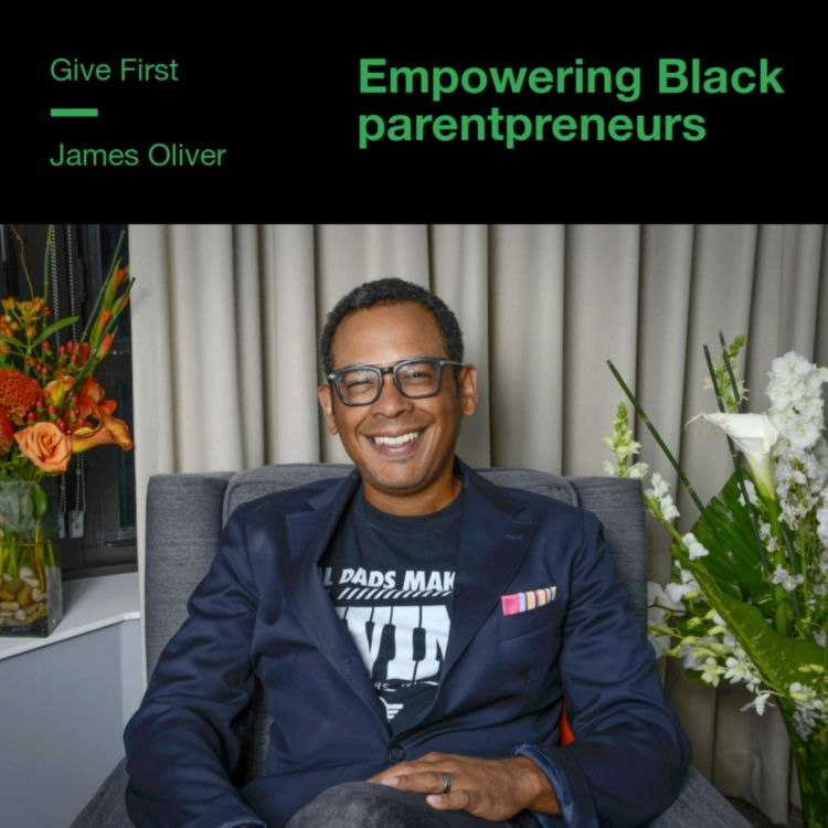 cover art for James Oliver on empowering Black parentpreneurs
