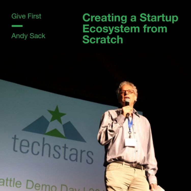 cover art for Andy Sack on Give First and Creating a Startup Ecosystem from Scratch