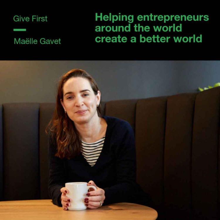 cover art for Maëlle Gavet on helping entrepreneurs around the world create a better world
