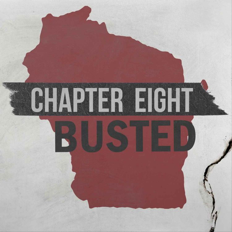 cover art for Chapter Eight: Busted in Wisconsin